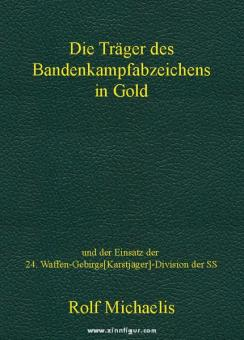 Michaelis, R.: Die Träger des Bandenkampfabzeichens in Gold