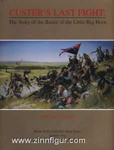 Evans, D. C.: Custer's Last Fight. The Story of the Battle of the Little Big Horn