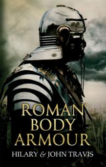 Travis, H./Travis, J.: Roman Body Armour. A Reassessment and Reconstruction of Roman Body Armour