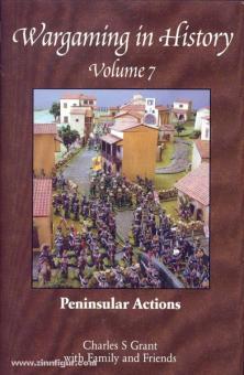 Grant, C.: Wargaming in History. Band 7: Peninsular Actions