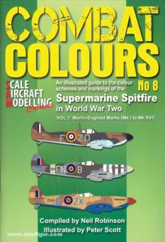 Robinson, N./Scott, P.: Combat Colours. Heft 8: An illustrated guide to the colour schemes and markings of the Supermarine Spitfire in World War Two. Teil 1: Merlin-Engined Marks (Mk I to Mk XVI)