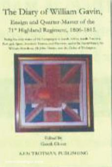Glover, G. (Hrsg.): The Diary of William Gavon. Ensign and Quarter-Master of the 71st Highland Regiment, 1806-1815