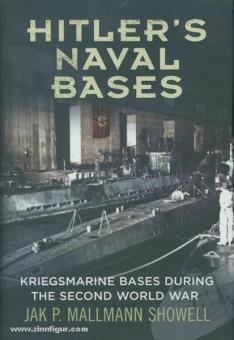 Mallmann Showell, J. P.: Hitler's Naval Bases. Kriegsmarine Bases during the Second World War