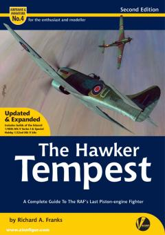 Franks, Richard A.: The Hawker Tempest. A Complete Guide to the RAF's Last Piston-engine Fighter