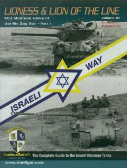 Manasherob, R.: Lion & Lioness of the Line. The Complete Guide to Israeli Shermans. Band 10: M51 Sherman Tanks of the Six Day War. Teil 1