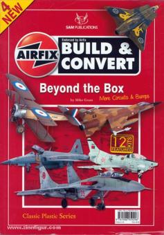 Grant, M.: Airfix Build & Convert. Band 4: Beyond the Box. More Circuits & Bumps