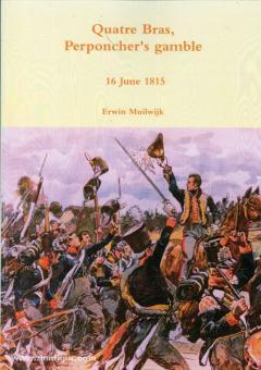 Muilwijk, E.: Quatre Bras, Perponcher's gamble. 16 June 1815