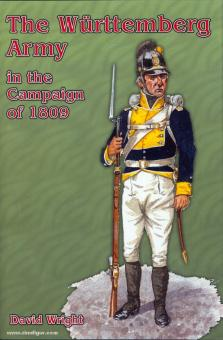 Wright, D.: The Württemberg Army in the Campaign of 1809