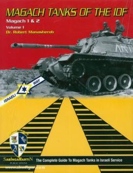 Manasherob, R.: Magach Tanks of the IDF. Magach 1 & 2. Band 1
