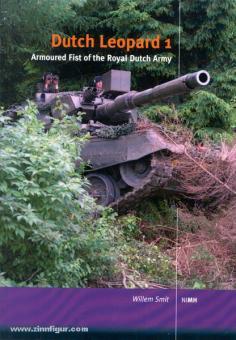 Smit, W.: Dutch Leopard 1. Armoured Fist of the Royal Dutch Army