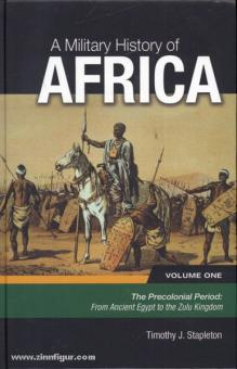 Stapleton, T. J.: A Military History of Africa. 3 Bände