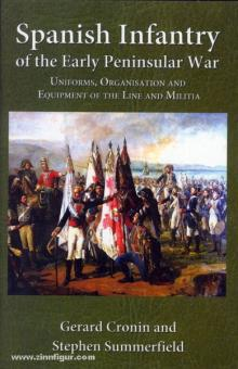 Cronin, G./Summerfield, S.: Spanish Infantry of the Early Peninsular War. Uniforms, Organisation and Equipment of the Line and Militia