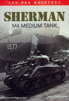 Christopher, J.: Sherman. M4 Medium Tank