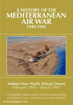 Shores, C./Massimello, G./Guest, R.: A History of the Mediterranean Air War 1940-1945. Volume 2: North African Desert, February 1942 - March 1943