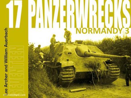 Archer, L./Auerbach, W.: Panzerwrecks. Heft 17: Normandy. Teil 3