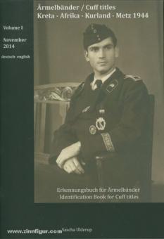 Ulderup, S.: Erkennungsbuch Ärmelbänder. Band 1: Kreta - Afrika - Kurland - Metz 1944