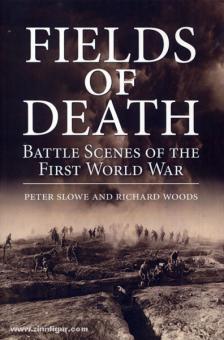 Slowe, P.: Fields of Death. Battle Scenes of the First World War