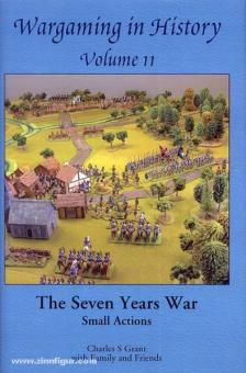Grant, C.: Wargaming in History. Band 11: The Seven Years War. Small Actions