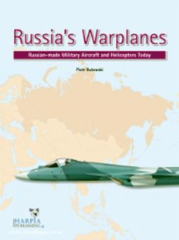 Butowski, P.: Russia's Warplanes. Russian-made Military Aircraft and Helicopters Today. Band 1