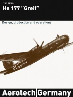 """Dinan, T.: He 177 """"Greif"""". Design, production and operations"""