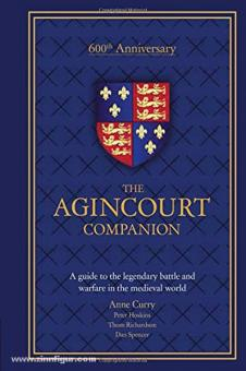 Curry, A.: The Agincourt Companion. A guide to the legendary battle and warfare in the medieval world