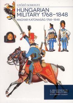 Somogyi, G.: Hungarian Military 1768-1848. Magyar Katonasag 1768-1848