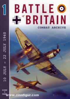Parry, S. W.: Battle of Britain Combat Archive. Band 1: 10 July - 22 July 1940