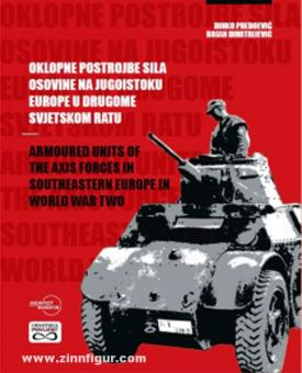 Predoevic, D./Dimitrijevic, B.: Armoured Units of the Axis Forces in southeastern Europe in World War Two
