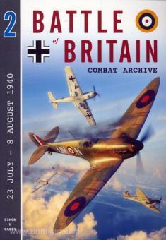 Parry, S. W.: Battle of Britain Combat Archive. Band 2: 23 July - 8 August 1940.