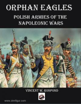 Orphan Eagles. Polish Armies of the Napoleonic Wars