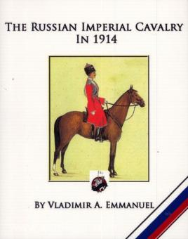 Emmanuel, V.: The Russian Imperial Cavalry in 1914