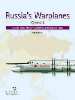 Butowski, P.: Russia's Warplanes. Russian-made Military Aircraft and Helicopters Today. Band 2
