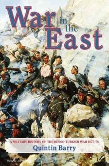 Barry, Q.: War in the East. A Military History of the Russo-Turkish War 1877-78