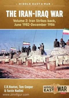 Hooton, E. R./Cooper, T./Nadimi, F.: The Iran-Iraq War. Band 2: Iran Strikes Back, June 1982-December 1986