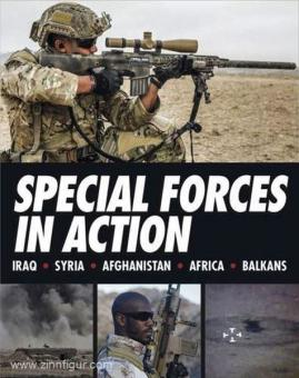 Stillwell, A.: Special Forces in action. Iraq - Syria - Afghanistan- Africa - Balkans