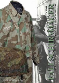Pickering, R.: Fallschirmjäger. Band 1: Specialist Clothing and Equipment of the German Paratroopers in WWII