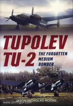 Moore, J. N.: Tupolev Tu-2. The forgotten medium Bomber