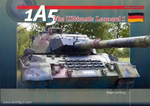Zwilling, R.: 1A5. The Ultimate Leopard 1