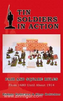Hofrichter, R./Hofrichter, K.: Tin Soldiers in Action. Fair and Square Rules. From 1680 Until About 1914