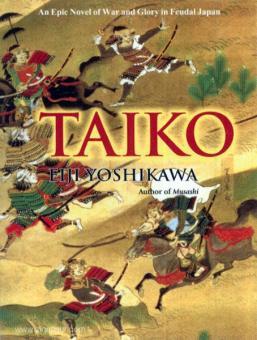 Yoshikawa, E.: Taiko. An Epic Novel of War and Glory in feudal Japan