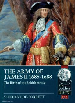 Ede-Borrett, S.: The Army of James II 1685-1688. The Birth of the british Army