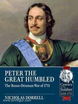 Dorrell, N.: Peter the Great humbled. The Russo-Ottoman War of 1711
