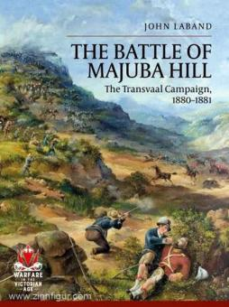 Laband, J.: The Battle of Majuba Hill. The Transvaal Campaign, 1880-1881