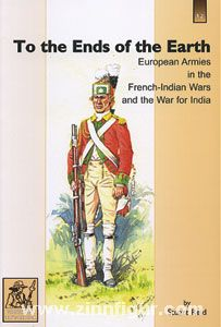 Reid, S.: To the Ends of the Earth. European Armies in the French-Indian Wars and the War for India