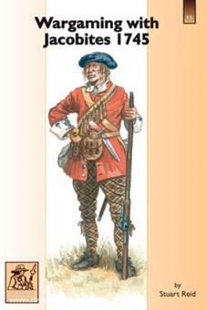 Reid, S.: Wargaming with Jacobites 1745