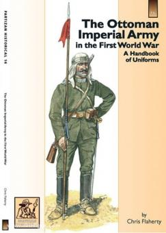 Flaherty, C.: The Ottoman Imperial Army in the First World War. A Handbook of Uniforms
