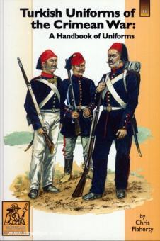 Flaherty, C.: Turkish Uniforms of the Crimean War: A Handbook of Uniforms