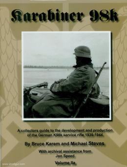 Steves, Michael/ Karem, Bruce/Speed, Jon: Karabiner 98k. Band 2a und 2b: A collectors guide to the development and production of the German K98k service rifle 1939-1944