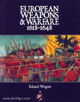 Wagner, E.: European Weapons & Warfare 1618-1648