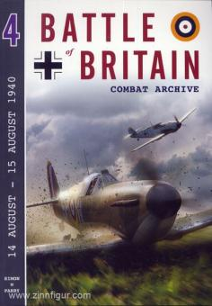 Parry, S. W.: Battle of Britain Combat Archive. Band 4: 14 August - 15 August 1940